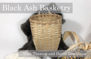Theresa Cook Dearhouse, black ash basket workshop, indigenous women's arts conference, pass the feather. aboriginal arts Collective of canada